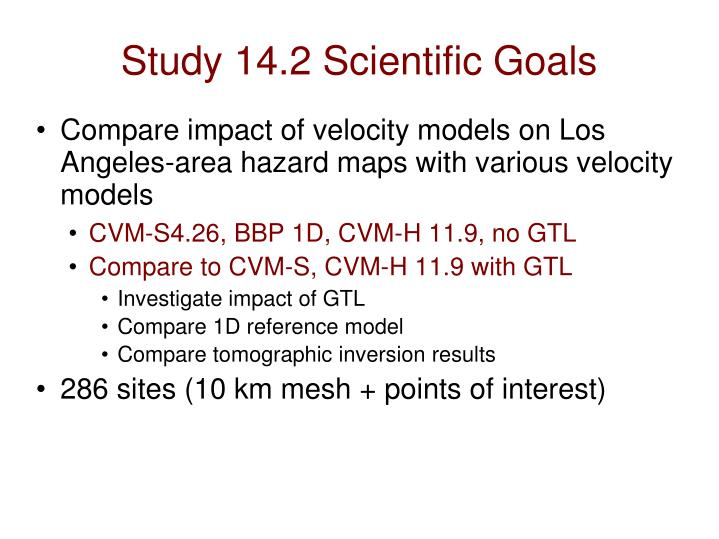 Study 14.2 Scientific Goals
