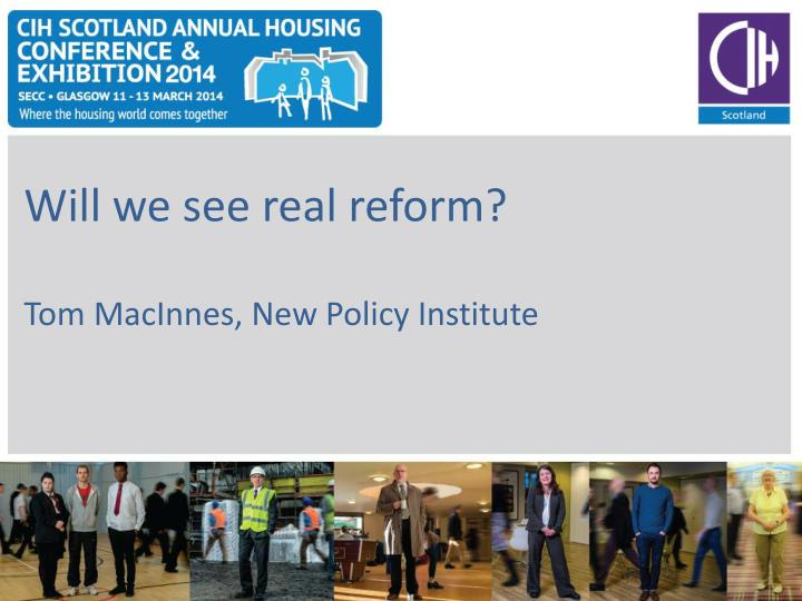 Will we see real reform