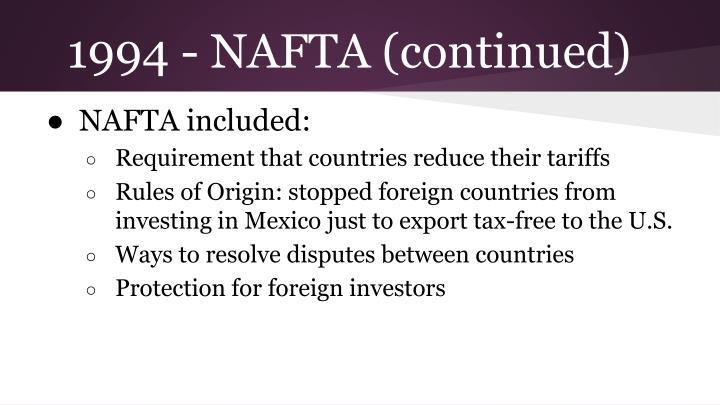 1994 - NAFTA (continued)