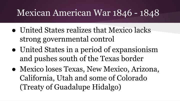 Mexican American War 1846 - 1848