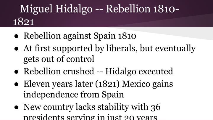 Miguel Hidalgo -- Rebellion 1810-1821
