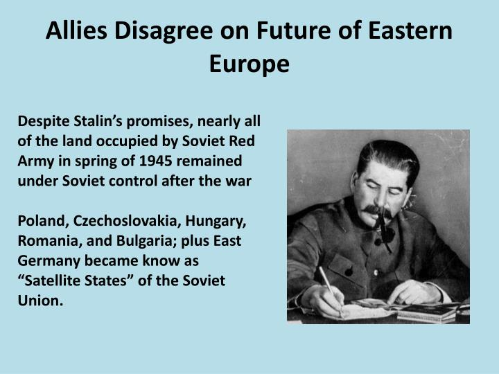 Allies Disagree on Future of Eastern Europe
