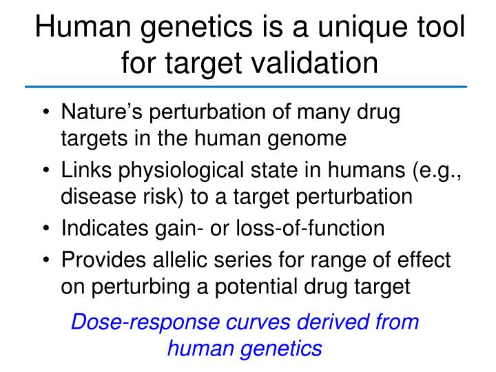 Human genetics is a unique tool for target validation