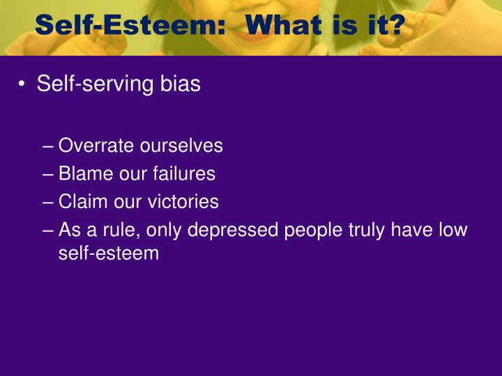 Self-Esteem:  What is it?