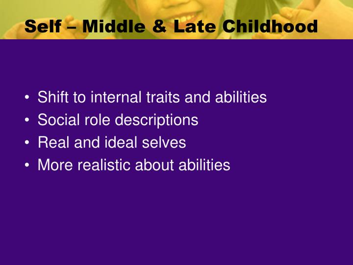 Self – Middle & Late Childhood