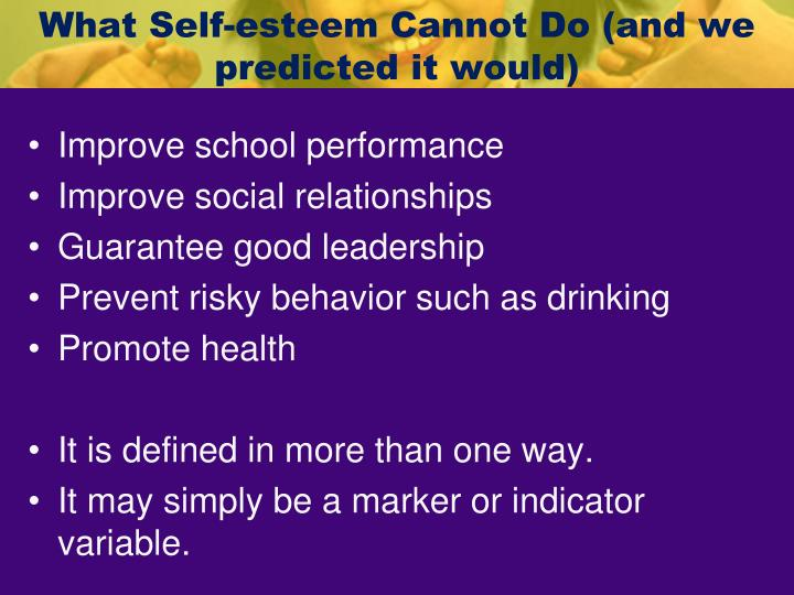 What Self-esteem Cannot Do (and we predicted it would)