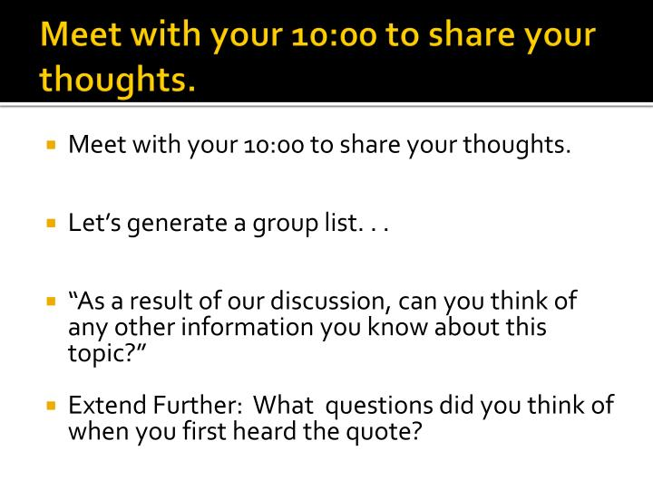 Meet with your 10:00 to share your thoughts.