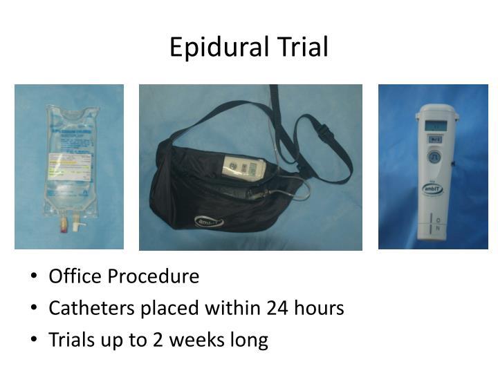 Epidural Trial