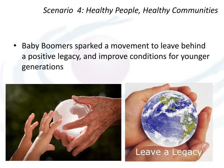 Scenario  4: Healthy People, Healthy Communities