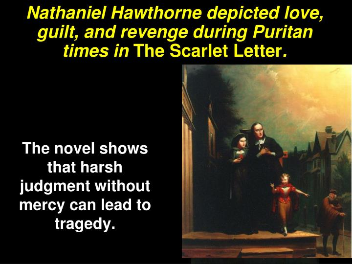 revenge in the scarlet letter by nathaniel hawthorne Author, nathaniel hawthorne  he decides to seek revenge against the man  who, in his opinion, ruined hester's life and stole his wife from him  themes in  hawthorne's the scarlet letter include isolation, hypocrisy, the.