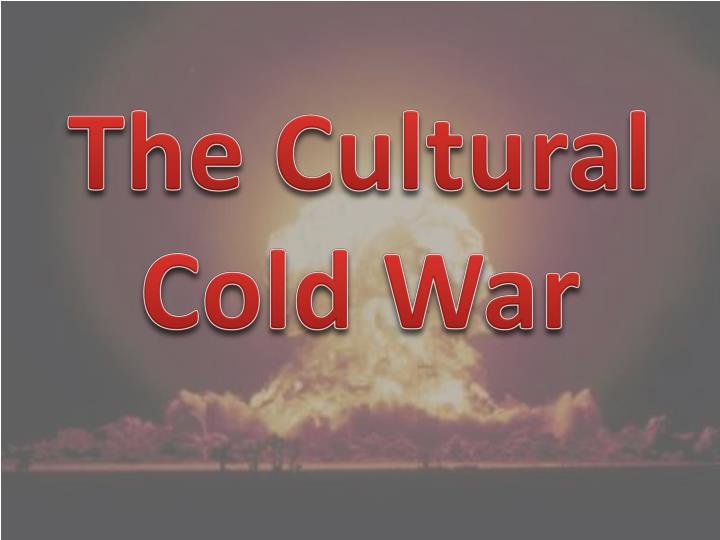 The Cultural Cold War