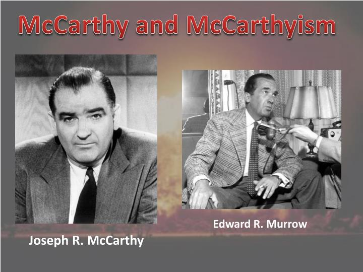McCarthy and McCarthyism