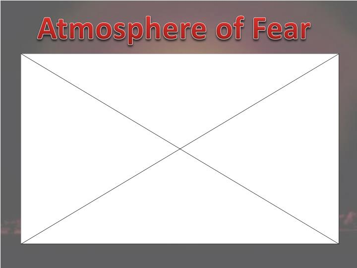 Atmosphere of Fear