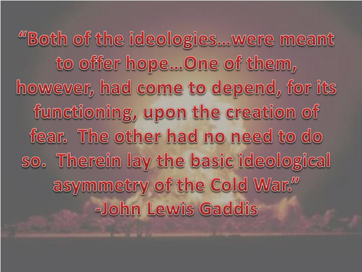 """Both of the ideologies…were meant to offer hope…One of them, however, had come to depend, for..."