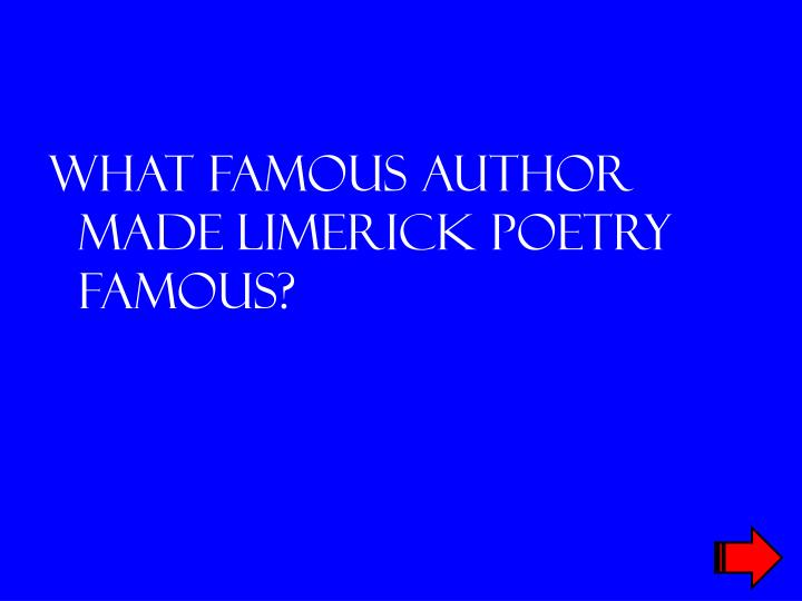 What famous author made limerick poetry famous?