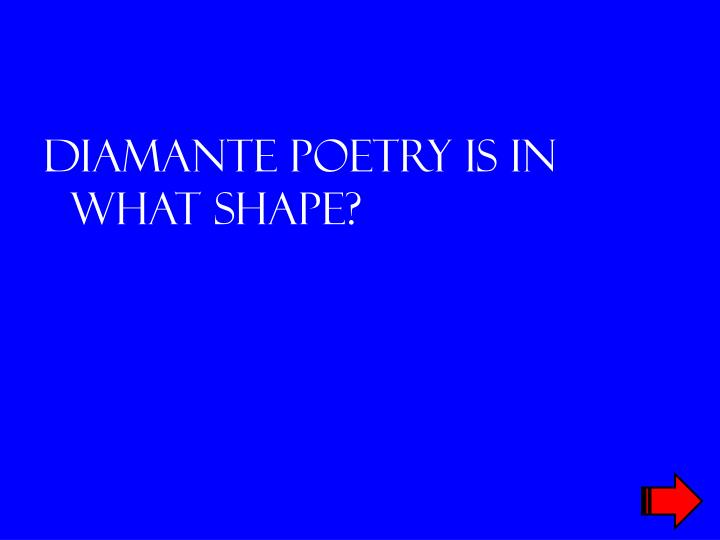 Diamante poetry is in what shape?