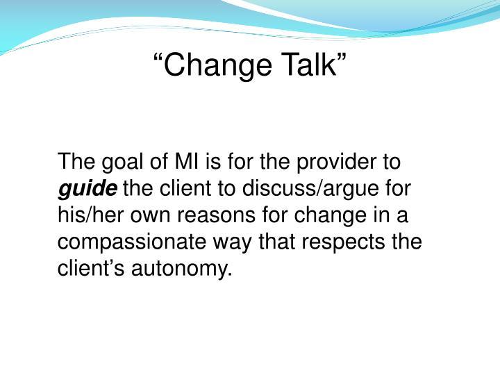 """Change Talk"""