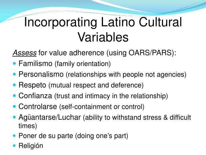 Incorporating Latino Cultural Variables