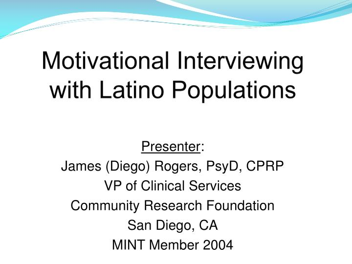Motivational interviewing with latino populations