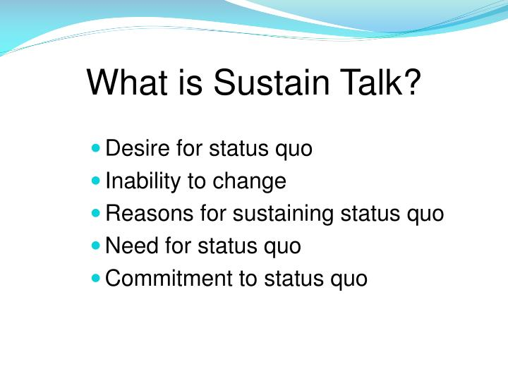 What is Sustain Talk?