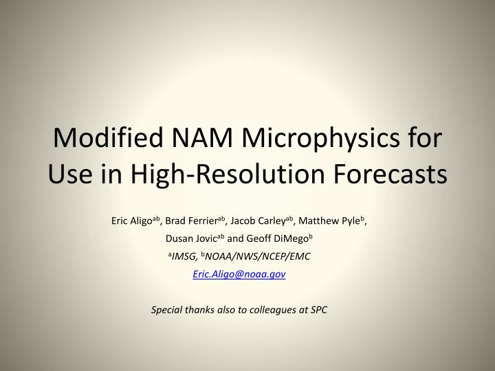 Modified nam microphysics for use in high resolution forecasts