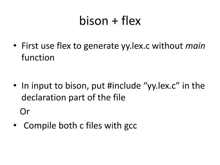 bison + flex