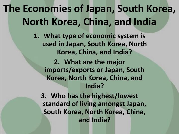 The economies of japan south korea north korea china and india