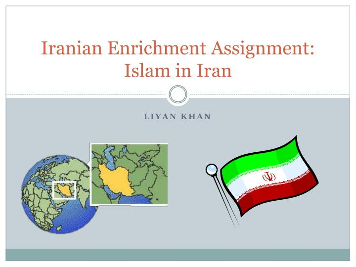 iranian enrichment assignment islam in iran