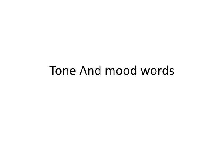 Tone and mood words