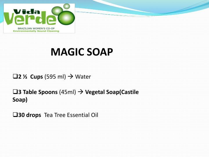 MAGIC SOAP