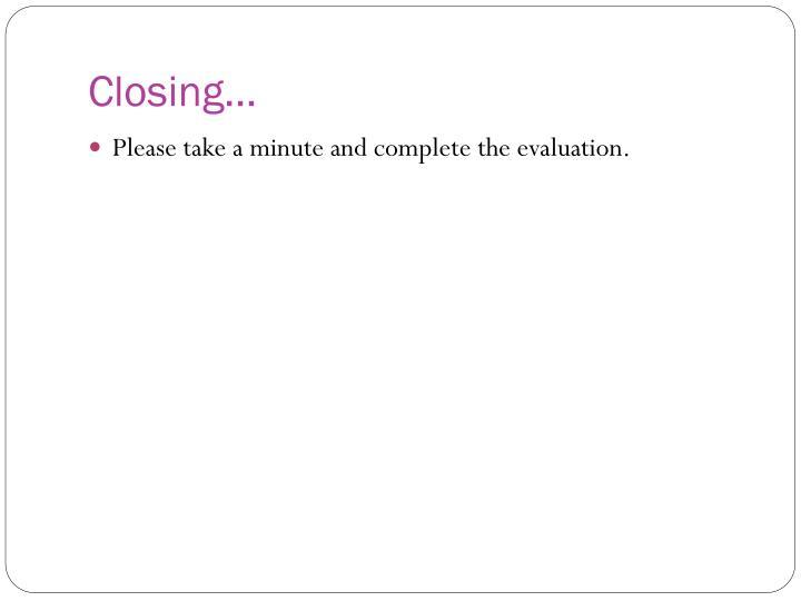 Closing…