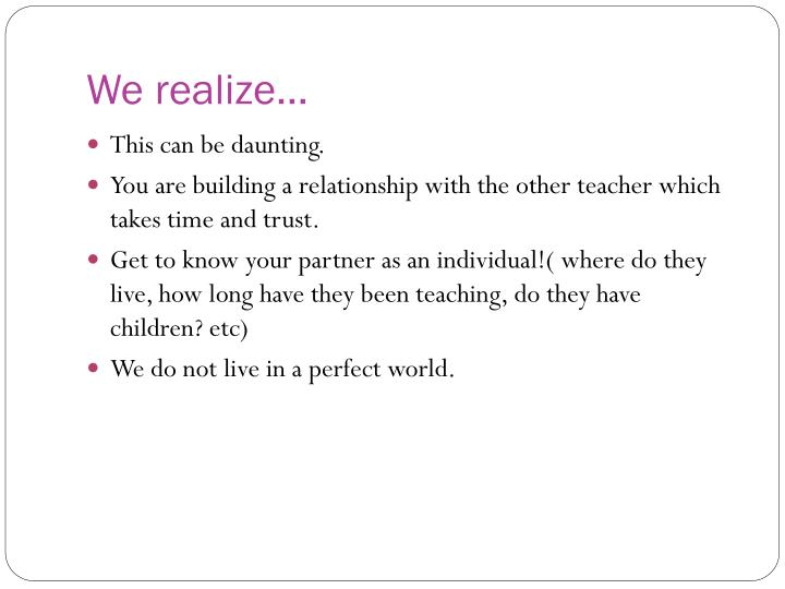 We realize…