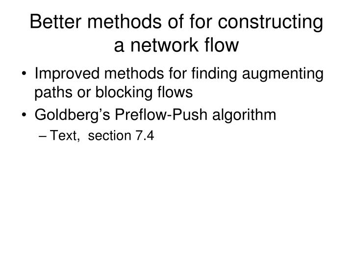 Better methods of for constructing a network flow