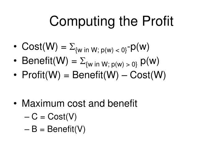 Computing the Profit