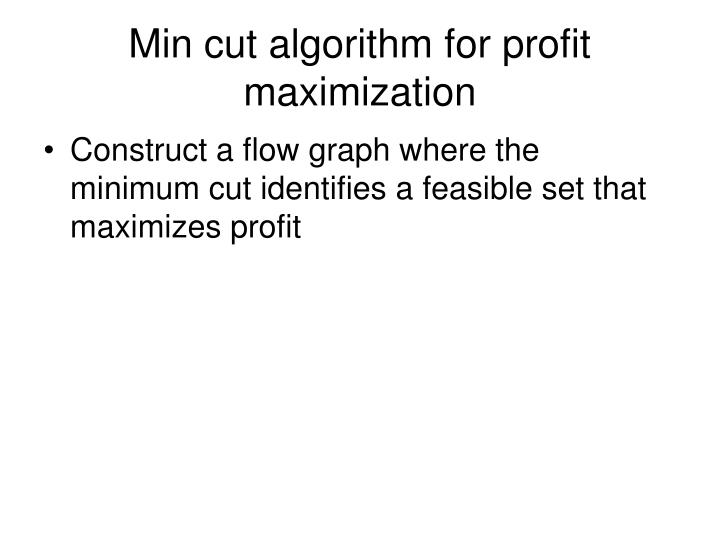 Min cut algorithm for profit maximization