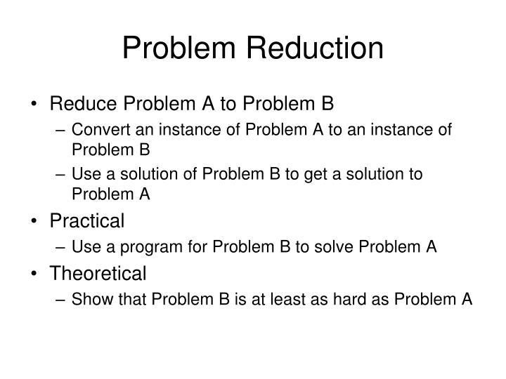 Problem Reduction