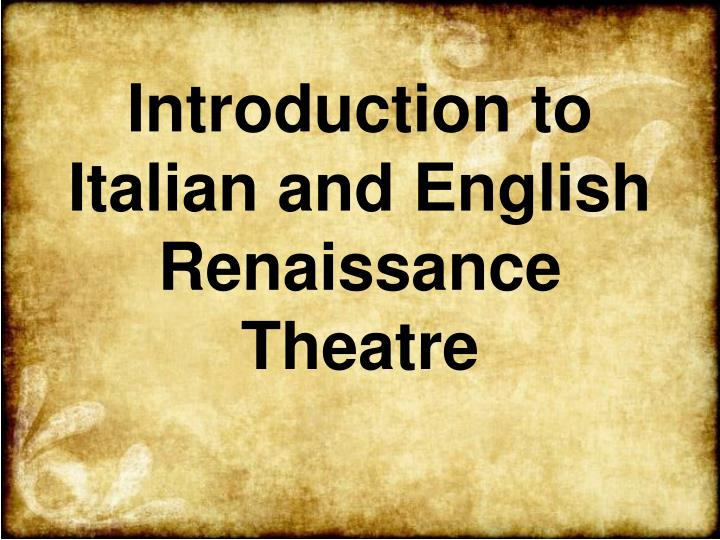 ppt  introduction to italian and english renaissance theatre, Powerpoint