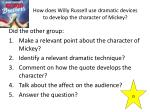 how does willy russell use dramatic devices to develop the character of mickey
