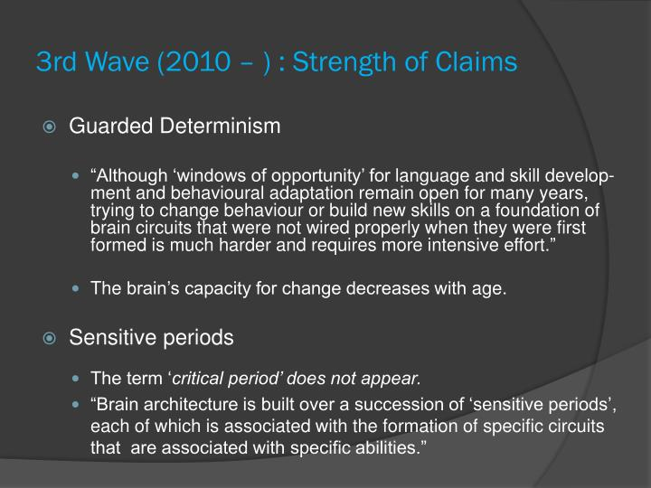 3rd Wave (2010 – ) : Strength of Claims