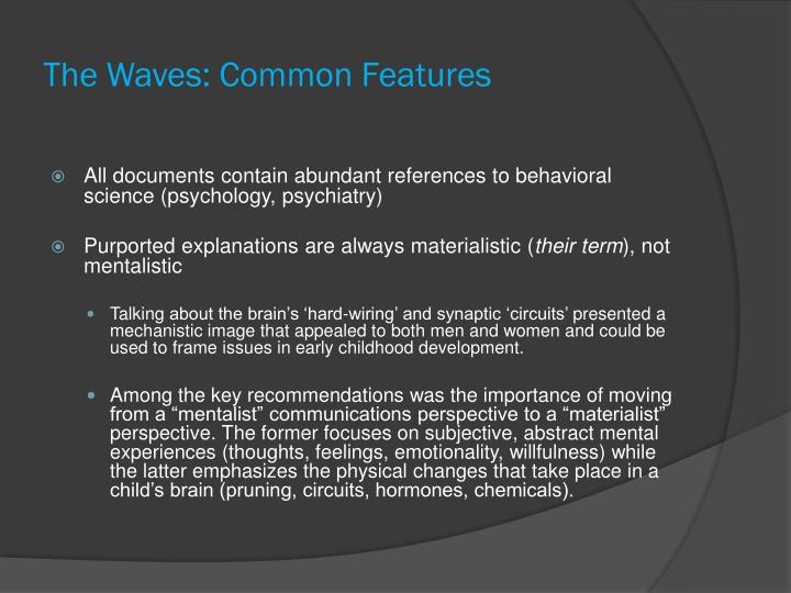 The Waves: Common Features