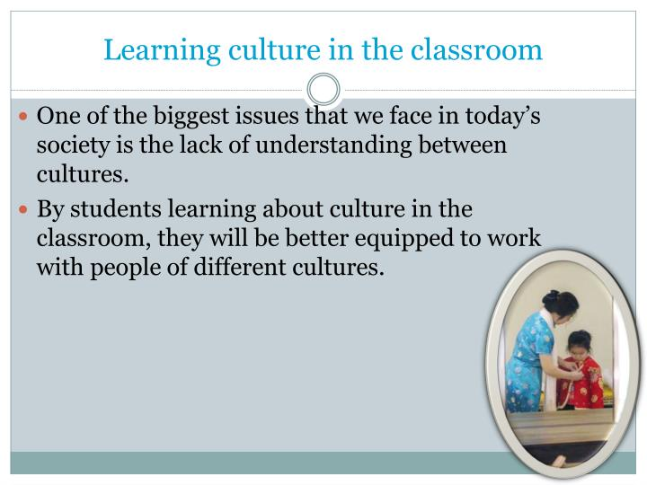 Learning culture in the classroom