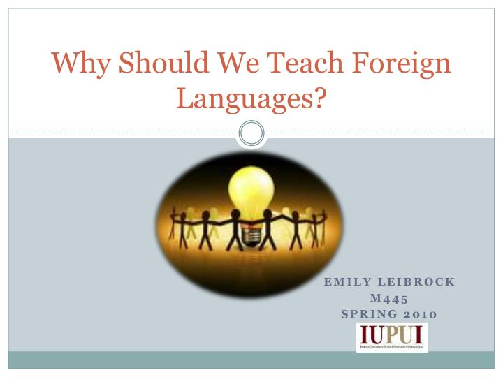 Why should we teach foreign languages