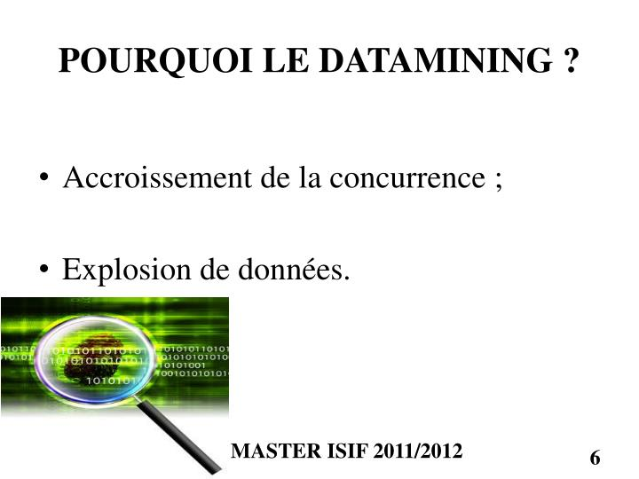 POURQUOI LE DATAMINING ?