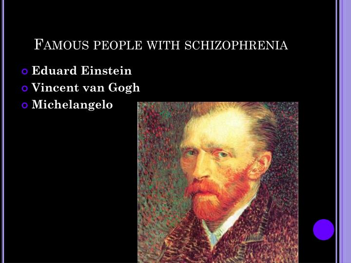 Famous people with schizophrenia