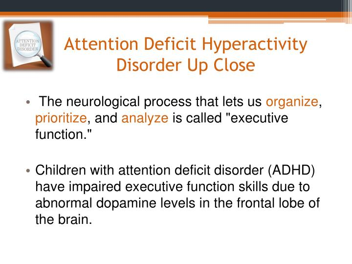 Attention Deficit Hyperactivity Disorder Up Close
