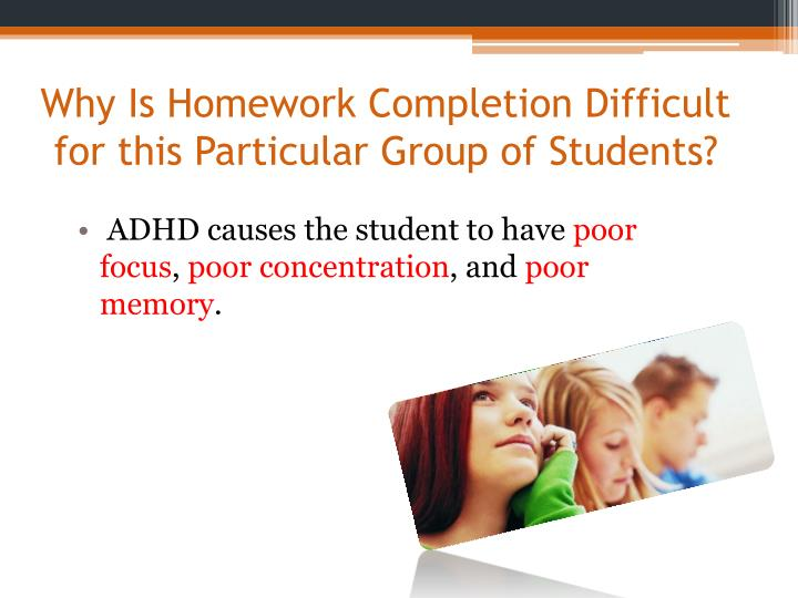 Why Is Homework Completion Difficult for this Particular Group of Students?