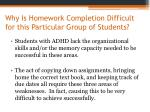why is homework completion difficult for this particular group of students1