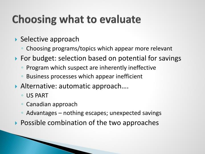 Choosing what to evaluate