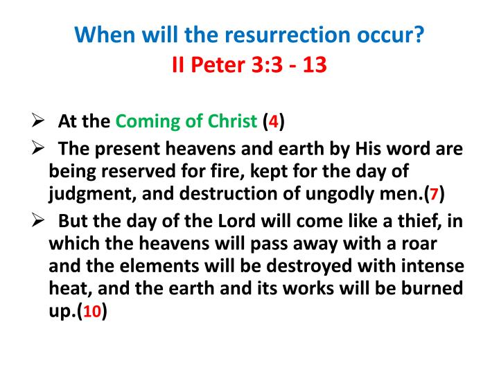 When will the resurrection occur?