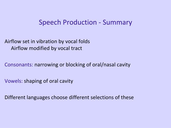 Speech Production - Summary